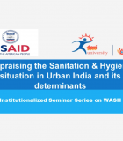 Appraising the Sanitation and Hygiene Situation in Urban India and Its Determinants