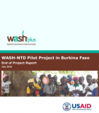 WASHplus – WASH-NTD Pilot Project in Burkina Faso End of Project Report