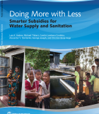 Doing More with Less: Smarter Subsidies for Water Supply and Sanitation