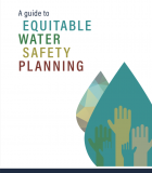 A Guide to Equitable Water Safety Planning: Ensuring No One is Left Behind