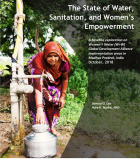 The State of Water, Sanitation, and Women's Empowerment: A baseline exploration on Women + Water (W+W) Global Development Alliance implementation areas in Madhya Pradesh, India October, 2018